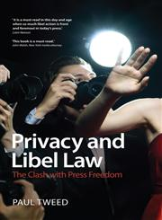 Privacy and Libel Law The Clash with Press Freedom,1847669026,9781847669025