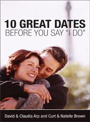 10 Great Dates Before You Say 'I Do',0310247322,9780310247326