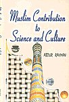 Muslim Contribution to Science and Culture A Brief Survey New Typesetting,8171513301,9788171513307