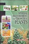Mineral Requirement and Growth in Plants,817594174X,9788175941748