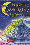 Night of the Avenging Blowfish A Novel of Covert Operations, Love, and Luncheon Meat,1565120507,9781565120501