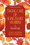 Taking Care of Aging Family Members A Practical Guide,0029195187,9780029195185