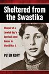 Sheltered from the Swastika Memoir of a Jewish Boy's Survival amid Horror in World War II,0786470453,9780786470457