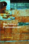 The Politics of Postmodernism 2nd Edition,041528015X,9780415280150