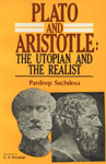 Plato and Aristotle The Utopian and the Realist 1st Edition