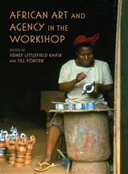 African Art and Agency in the Workshop,0253007496,9780253007490