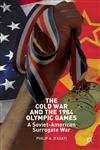 The Cold War And The 1984 Olympic Games A Soviet-American Surrogate War,1137330619,9781137330611