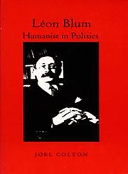 Leon Blum Humanist in Politics,0822307626,9780822307624