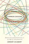 Common Ground Democracy and Collectivity in an Age of Individualism,0745325319,9780745325316
