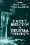 Toxicity Reduction in Industrial Effluents,0471283975,9780471283973