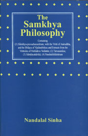 The Samkhya Philosophy Containing (1) Samkhya-Pravachanasutram, with the Vritti to Aniruddha, and the Bhasya of Vijnanabhiksu and Extracts from the Vrittisara of Mahadeva Vedantin; (2) Tatvasamasa; (3) Samkhyakarika; (4) Panchasikhasutram,812151097X,9788121510974