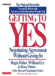 Getting to Yes How to Negotiate Agreement Without Giving In Unabridged Edition,0743526937,9780743526937