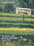 No GM Crops and Food A Handbook for Activists : Why and How to fight Genetically Modified Crops Reprint