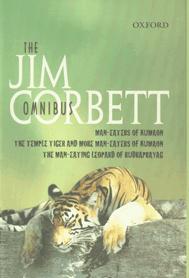 The Jim Corbett Omnibus Man-Eaters of Kumaon; The Temple Tiger and More Man-Eaters of Kumaon; The Man-Eating Leopard of Rudraprayag 29th Impression,0195627628,9780195627626