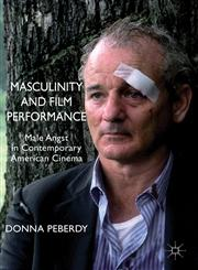 Masculinity and Film Performance Male Angst in Contemporary American Cinema,1137337729,9781137337726