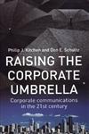 Raising the Corporate Umbrella Corporate Communications in the Twenty-First Century,0333926390,9780333926390