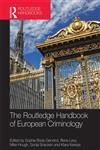 The Routledge Handbook of European Criminology,0415685842,9780415685849