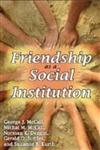 Friendship as a Social Institution,0202363554,9780202363554