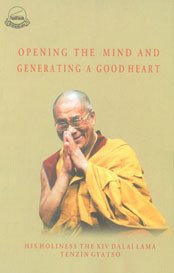 Opening the Mind and Generating a Good Heart His Holiness the XIV Dalai Lama,818647059X,9788186470596