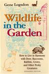 Wildlife in the Garden, Expanded Edition How to Live in Harmony with Deer, Raccoons, Rabbits, Crows, and Other Pesky Creatures Expanded Edition,0253212847,9780253212849