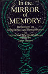 In the Mirror of Memory Reflections on Mindfulness and Remembrance in Indian and Tibetan Buddhism 1st Indian Edition,8170303745,9788170303749