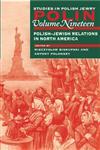 Polin : Studies in Polish Jewry, Vol. 19 Polish-Jewish Relations in North America,1874774978,9781874774976