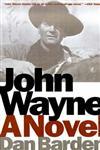 John Wayne A Novel,038548710X,9780385487108