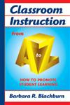 Classroom Instruction from A to Z How to Promote Student Learning,159667038X,9781596670389