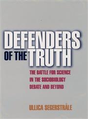 Defenders of the Truth The Sociobiology Debate,0192862154,9780192862150