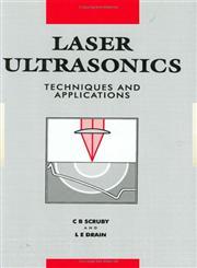 Laser Ultrasonics Techniques and Applications,0750300507,9780750300506