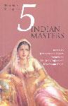 5 Indian Masters Raja Rao, Rabindranath Tagore, Premchand, Dr. Mulk Raj Anand, Khushwant Singh 7th Jaico Impression,8179922170,9788179922170