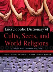 Encyclopedic Dictionary of Cults, Sects and World Religions Revised & Updated Edition,0310866065,9780310866060