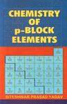 Chemistry of p-Block Elements For B.Sc and M.Sc Students of Indian Universities 1st Edition,8180300048,9788180300042