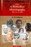 A Textbook of Historiography 500 BC to AD 2000,8125026576,9788125026570