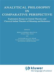 Analytical Philosophy in Comparative Perspective Exploratory Essays in Current Theories and Classical Indian Theories of Meaning and Reference,9027718709,9789027718709