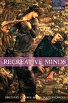 Recreative Minds Imagination in Philosophy and Psychology,0198238096,9780198238096