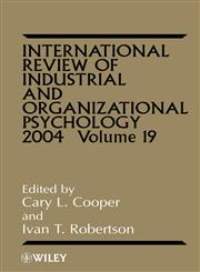 International Review of Industrial and Organizational Psychology 2004, Vol. 19,0470854995,9780470854990