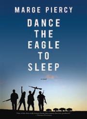 Dance the Eagle to Sleep A Novel,1604864567,9781604864564