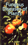 Fungous Diseases of Plants With Chapters on Physiology, Culture Methods and Technique,817754148X,9788177541489