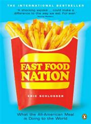 Fast Food Nation What the All-American Meal is Doing to the World,0141006870,9780141006871