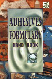 Adhesives Formulary Hand Book Reprint Edition,817833061X,9788178330617