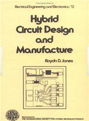 Hybrid Circuit Design and Manufacture 1st Edition,0824716892,9780824716899