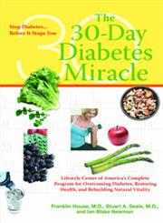 The 30-Day Diabetes Miracle Stop Diabetes, Before it Stops You,0399534768,9780399534768