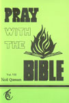 Pray with the Bible, Vol. VII