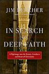 In Search of Deep Faith A Pilgrimage into the Beauty, Goodness and Heart of Christianity,0830837744,9780830837748