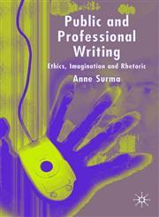 Public and Professional Writing Ethics, Imagination and Rhetoric,1403915814,9781403915818