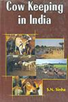 Cow Keeping in India A Simple and Practical Book on their Care and Treatment, their Various Breeds, and the Means of Rendering them Profitable 5th Edition, 2nd Indian Impression,8176220981,9788176220989