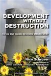 Development without Destruction The UN and Global Resource Management,0253221978,9780253221971