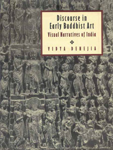 Discourse in Early Buddhist Art Visual Narratives of India,8121507367,9788121507363