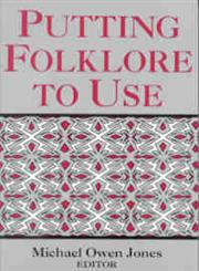 Putting Folklore to Use,0813108187,9780813108186